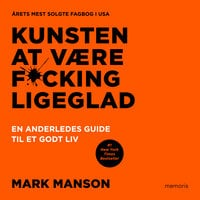 Kunsten at være fucking ligeglad - Mark Manson