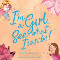 I'm a Girl. See what I can be! - Eunice Olsen