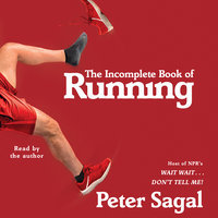 The Incomplete Book of Running - Peter Sagal