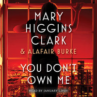 You Don't Own Me - Alafair Burke,Mary Higgins Clark