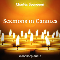 Sermons in Candles - Charles Spurgeon