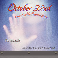 October 32nd - a sci-fi Halloween story - Ed Rosek