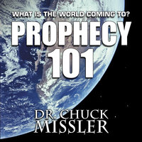 PROPHECY 101: WHAT IS THE WORLD COMING TO? - Chuck Missler