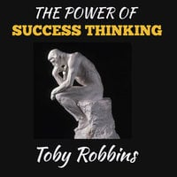 The Power of Success Thinking - Toby Robbins