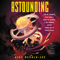 Astounding - Alec Nevala-Lee