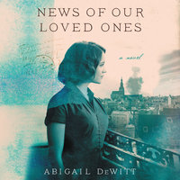 News of Our Loved Ones - Abigail DeWitt