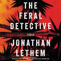 The Feral Detective - Jonathan Lethem