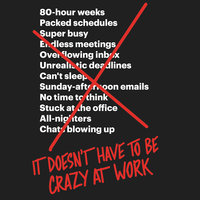 It Doesn't Have to Be Crazy at Work - David Heinemeier Hansson,Jason Fried