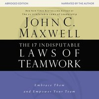 The 17 Indisputable Laws of Teamwork - John C. Maxwell