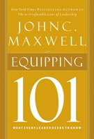 Equipping 101 - John C. Maxwell