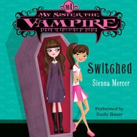 My Sister the Vampire #1: Switched - Sienna Mercer