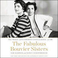 The Fabulous Bouvier Sisters - Sam Kashner