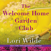 The Welcome Home Garden Club - Lori Wilde