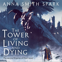 The Tower of Living and Dying - Anna Smith Spark