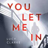 You Let Me In - Lucy Clarke