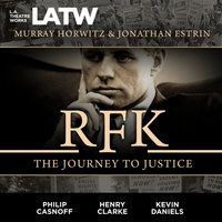 RFK: The Journey to Justice - Jonathan Estrin,Murray Horwitz