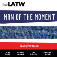 Man of the Moment - Alan Ayckbourn