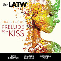 Prelude to a Kiss - Craig Lucas