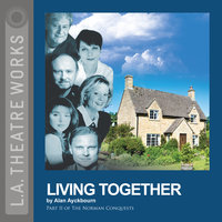 Living Together - Alan Ayckbourn