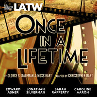 Once in a Lifetime - Moss Hart,Christopher Hart,George S. Kaufman