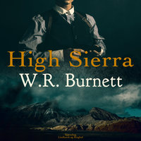 High Sierra - W. R. Burnett