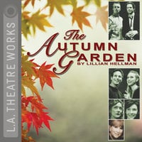 The Autumn Garden - Lillian Hellman