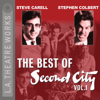 The Best of Second City: Vol. 1 - Second City: Chicago's Famed Improv Theatre