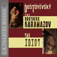 The Brothers Karamazov and The Idiot - Fyodor Dostoyevsky,David Fishelson