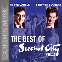 The Best of Second City: Vol. 3 - Second City: Chicago's Famed Improv Theatre