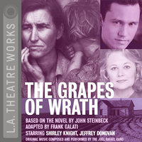 The Grapes of Wrath - John Steinbeck,Frank Galati
