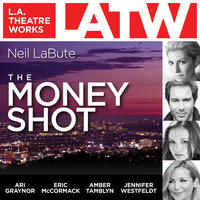 The Money Shot - Neil LaBute