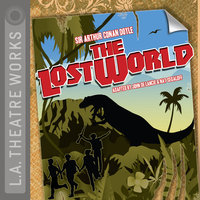 The Lost World - Arthur Conan Doyle,John De Lancie,Nat Segaloff