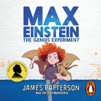 Max Einstein: The Genius Experiment - James Patterson,Chris Grabenstein