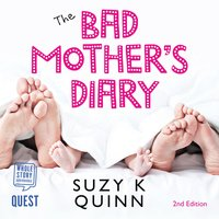 The Bad Mother's Diary - Suzy K Quinn