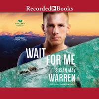 Wait For Me - Susan May Warren