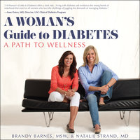 A Woman's Guide to Diabetes: A Path to Wellness - Brandy Barnes,Natalie Strand