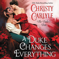 A Duke Changes Everything - Christy Carlyle