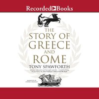 The Story of Greece and Rome - Tony Spawforth