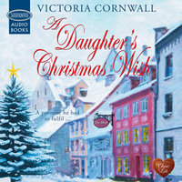 A Daughter's Christmas Wish - Victoria Cornwall