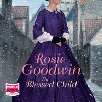 The Blessed Child - Rosie Goodwin