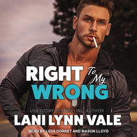 Right To My Wrong - Lani Lynn Vale