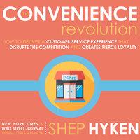 68669c0d The Convenience Revolution - Lydbog - Shep Hyken - Storytel