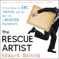 The Rescue Artist - Edward Dolnick