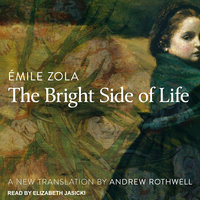 The Bright Side of Life - Émile Zola