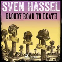 Bloody Road to Death - Sven Hassel