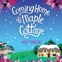 Coming Home to Maple Cottage - Holly Martin