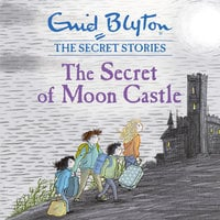 The Secret of Moon Castle - Enid Blyton