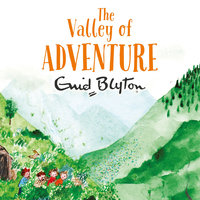 The Valley of Adventure - Enid Blyton