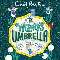 The Wizard's Umbrella Story Collection - Enid Blyton