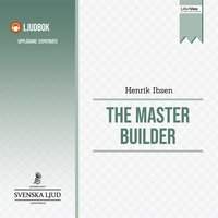 The Master Builder - Henrik Ibsen